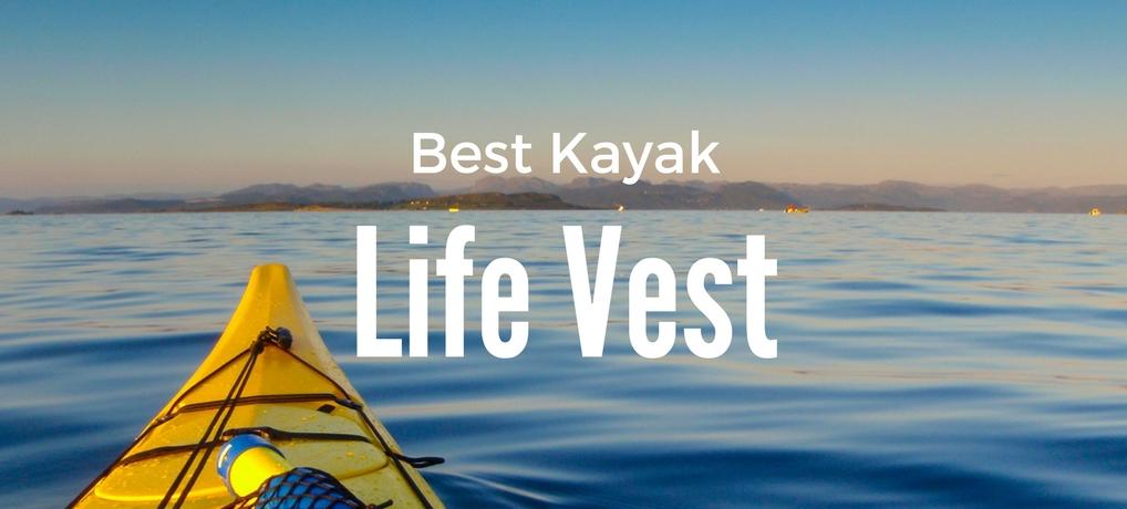 Best Kayak Life Vest Review